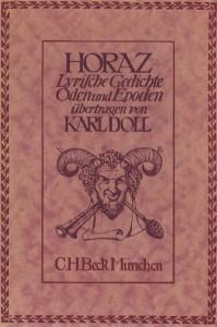 Horaz: Lyrische Gedichte. Oden und Epoden übertragen von Karl Doll. C.H. Beck. München 1914.